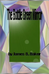 bottle-green-mirror-epub-the-james-b-baker