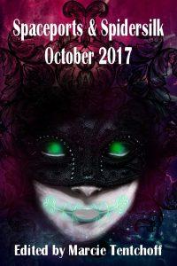 Spaceports & Spidersilk October 2017 - Marcie Tentchoff