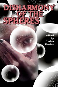 Disharmony of the Spheres - J Alan Erwine