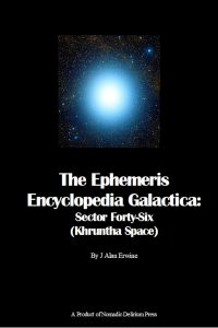 Ephemeris Encyclopedia Galactica_ Sector 46 - J Alan Erwine