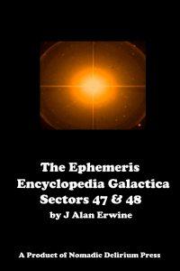 Ephemeris Encyclopedia Galactica_ Sectors 47 & 48, The - J Alan Erwine