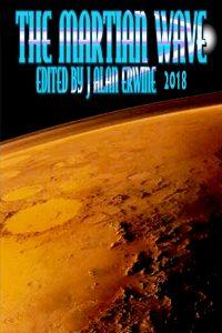 Martian Wave_ 2018, The - J Alan Erwine