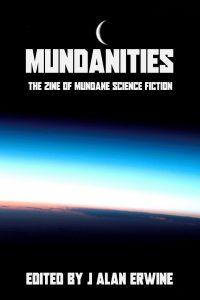 Mundanities Issue 1 - J Alan Erwine