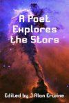Poet Explores the Stars, A - J Alan Erwine